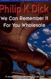 книга We Can Remember It for You Wholesale