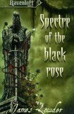 книга Spectre Of The Black Rose