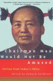 книга Chairman Mao Would Not Be Amused – Fiction From Today