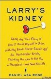 книга Larry's Kidney, Being the True Story of How I Found Myself in China