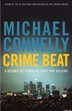 книга Crime Beat: A Decade Of Covering Cops And Killers