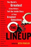 книга The Lineup: The World's Greatest Crime Writers Tell the Inside Story of Their Greatest Detectives